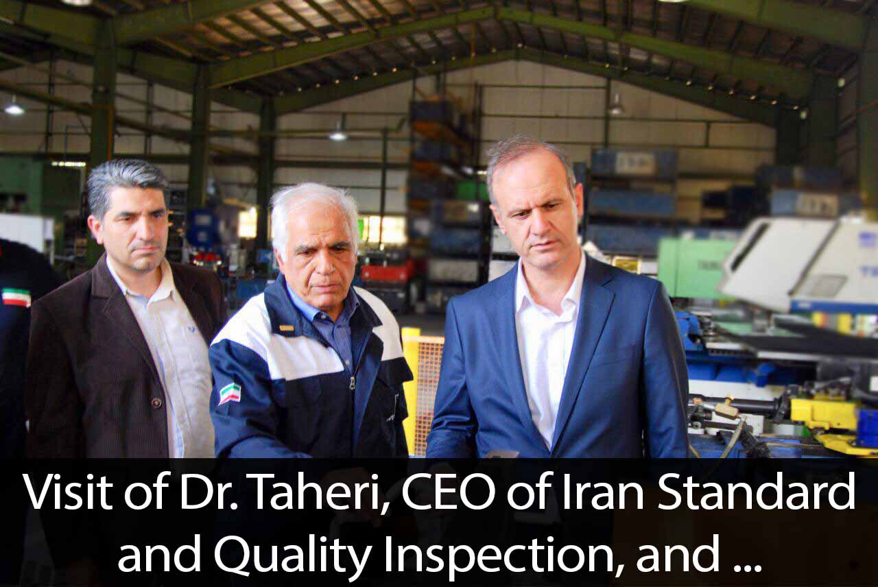 Visit of Dr. Taheri, CEO of Iran Standard and Quality Inspection, and accompanying delegation to Kooshesh Radiator Mfg. Co.